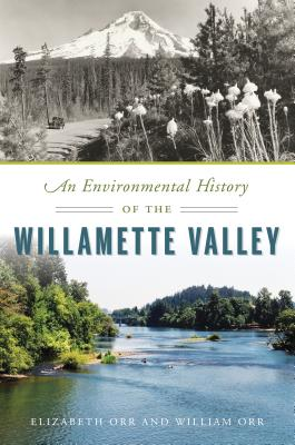 An Environmental History of the Willamette Valley (Natural History) Cover Image