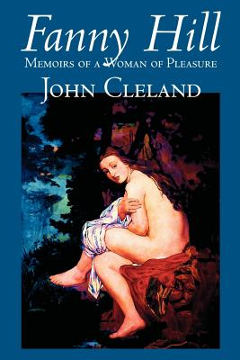 Fanny Hill by John Cleland, Classic Erotica Cover Image