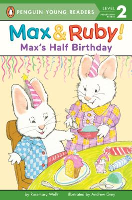 Max's Half Birthday (Max and Ruby) Cover Image