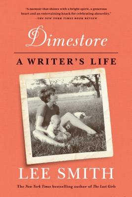 Dime Store: A Writer's Life/Lee Smith