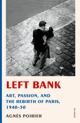 Left Bank: Art, Passion, and the Rebirth of Paris, 1940-50 Cover Image