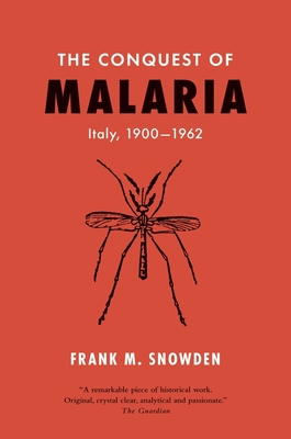 The Conquest of Malaria: Italy, 1900-1962 Cover Image