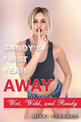 Candy's First Year Away: Wet, Wild, and Ready Cover Image