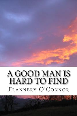 A Good Man Is Hard to Find Cover Image