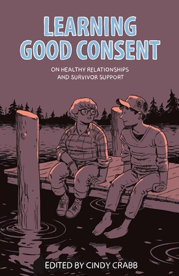 Learning Good Consent: On Healthy Relationships and Survivor Support Cover Image
