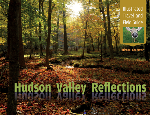 Hudson Valley Reflections: Illustrated Travel and Field Guide Cover Image