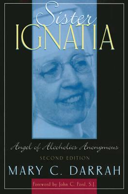 Sister Ignatia: Angel of Alcoholics Anonymous Cover Image