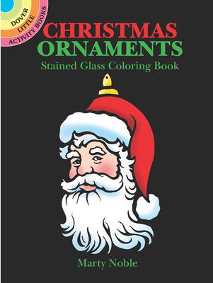 Christmas Ornaments Stained Glass Coloring Book (Dover Little Activity Books) Cover Image