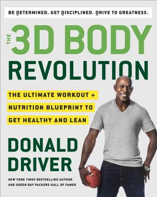 The 3d body revolution the ultimate workout nutrition blueprint the 3d body revolution the ultimate workout nutrition blueprint to get healthy and lean hardcover malvernweather Choice Image
