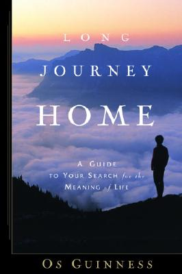 Long Journey Home: A Guide to Your Search for the Meaning of Life Cover Image