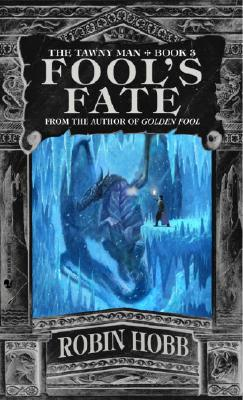 Fool's Fate: The Tawny Man Trilogy Book III Cover Image