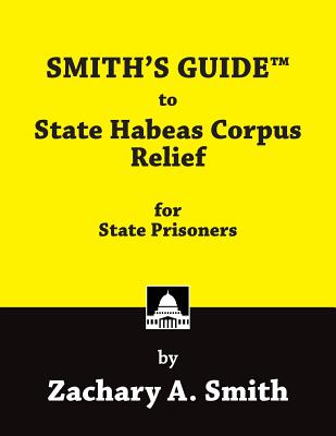 Smith's Guide to State Habeas Corpus Relief for State Prisoners Cover Image