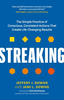 Streaking: The Simple Practice of Conscious, Consistent Actions That Create Life-Changing Results Cover Image