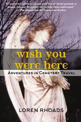 Wish You Were Here: Adventures in Cemetery Travel Cover Image