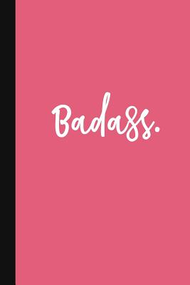 Badass.: A Cute + Funny Office Humor Notebook - Colleague Gifts - Cool Gag Gifts For Women - Pink Hustle Gift Cover Image