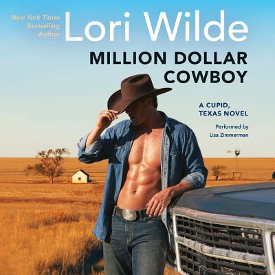 Million Dollar Cowboy Lib/E: A Cupid, Texas Novel Cover Image