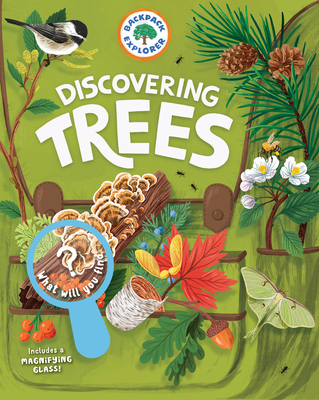 Backpack Explorer: Discovering Trees: What Will You Find? Cover Image