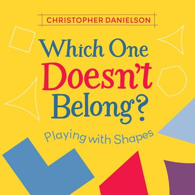 Which One Doesn't Belong?: Playing with Shapes Cover Image