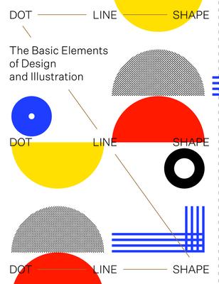 Dot Line Shape: The Basic Elements of Design and Illustration Cover Image