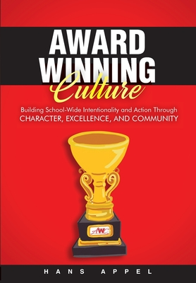 Award Winning Culture: Building School-Wide Intentionality and Action Through Character, Excellence, and Community Cover Image