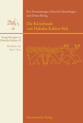 Die Kleinfunde Von Habuba Kabira-Sud (Wissenschaftliche Veroffentlichungen Der Deutschen Orient-Ge #141) Cover Image
