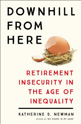 Downhill from Here: Retirement Insecurity in the Age of Inequality Cover Image