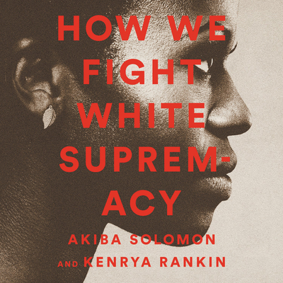 How We Fight White Supremacy: A Field Guide to Black Resistance Cover Image