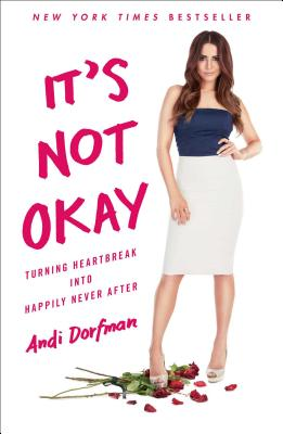 It's Not Okay: Turning Heartbreak into Happily Never After Cover Image