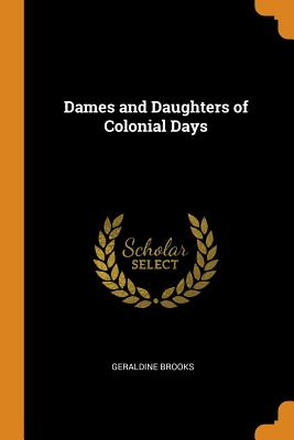 Dames and Daughters of Colonial Days Cover Image