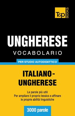 Vocabolario Italiano-Ungherese per studio autodidattico - 3000 parole Cover Image