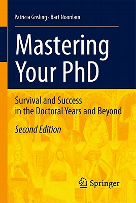 Mastering Your PhD: Survival and Success in the Doctoral Years and Beyond Cover Image