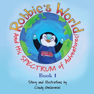 Robbie's World: and His SPECTRUM of Adventures! Book 1 Cover Image
