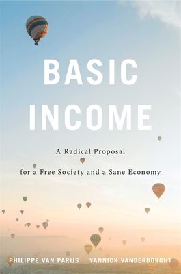 Basic Income: A Radical Proposal for a Free Society and a Sane Economy Cover Image