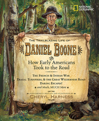 The Trailblazing Life of Daniel Boone and How Early Americans Took to the Road Cover