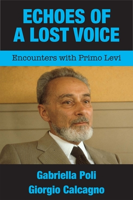 Echoes of a Lost Voice: Encounters with Primo Levi cover
