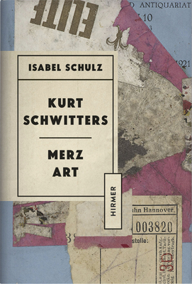 Kurt Schwitters: Merz Art Cover Image