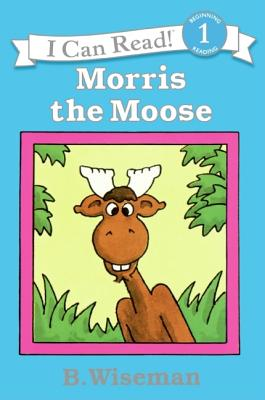 Morris the Moose (I Can Read Level 1) Cover Image