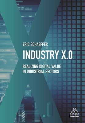 Industry X.0: Realizing Digital Value in Industrial Sectors Cover Image