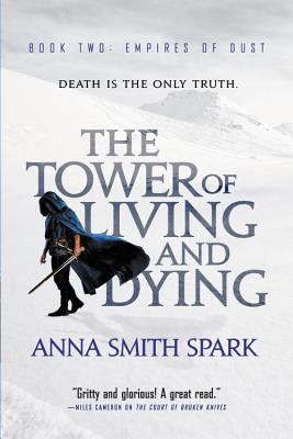 Cover for The Tower of Living and Dying (Empires of Dust #2)