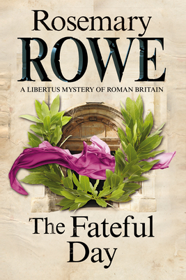 The Fateful Day: A Mystery Set in Roman Britain Cover Image