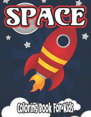 Space Coloring Book for Kids: coloring book for kids ages 4-8 Cover Image
