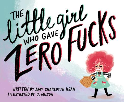 The Little Girl Who Gave Zero Fucks Cover Image