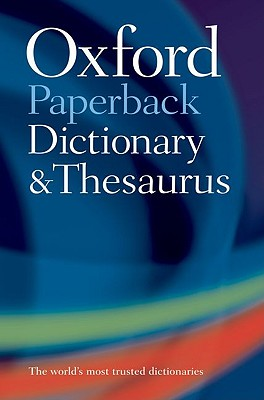 Oxford Paperback Dictionary & Thesaurus Cover Image