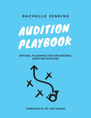 Audition Playbook: Optimal Planning for Orchestral Audition Success Cover Image