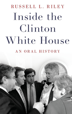 Inside the Clinton White House: An Oral History Cover Image
