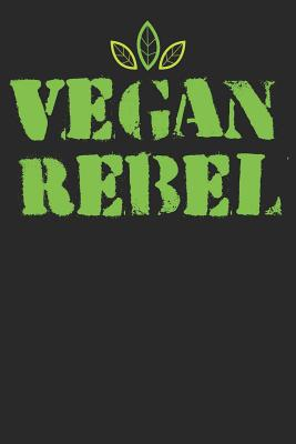 Kochbuch zum ausfüllen: für vegane und vegetarische Rezepte, dein persönliches Nachschlagewerk mit deinen eigenen Rezepten; Motiv: Vegan Rebel Cover Image