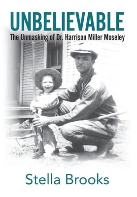 Unbelievable: The Unmasking of Dr. Harrison Miller Moseley Cover Image
