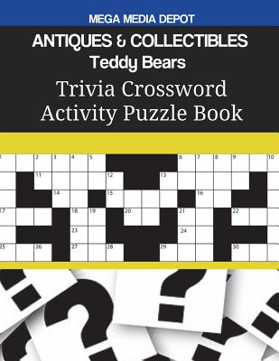 ANTIQUES & COLLECTIBLES Teddy Bears Trivia Crossword Activity Puzzle Book Cover Image