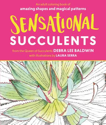 Sensational Succulents: An Adult Coloring Book of Amazing Shapes and Magical Patterns Cover Image