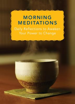 Morning Meditations: Daily Reflections to Awaken Your Power to Change Cover Image